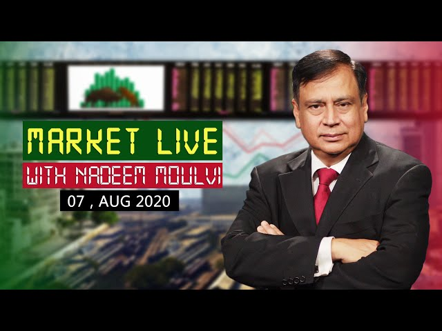 Market Live Update With Nadeem Moulvi - 07 Aug 2020