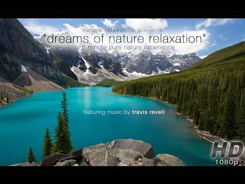 """Dreams of Nature"" An Inspirational Music Video for Relaxation [HD 1080p]"