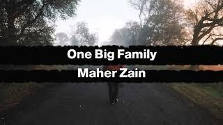 Maher Zain - One Big Family Lirik dan Terjemahan