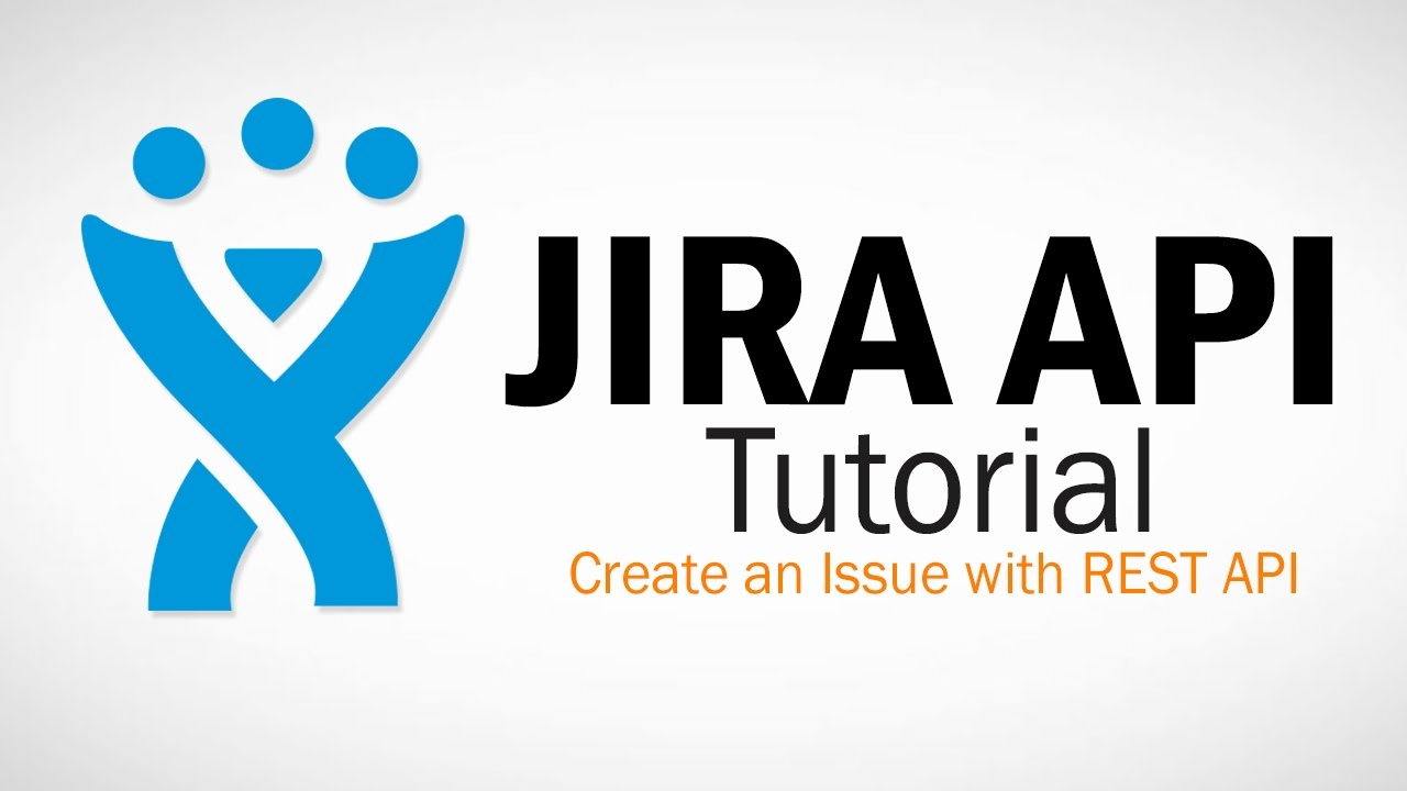 JIRA REST API Tutorial - Create Issue