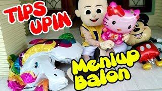Tips Upin Meniup Balon Karakter Hello Kitty | Jangan Buang Balon Terbang Yang Kempes - Tanah Air