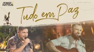 Jorge & Mateus - Tudo Em Paz (Clipe Oficial)
