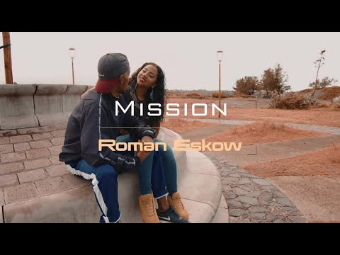 Roman Eskow - Mission [Official Video]