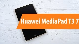 Розпакування Компанія Huawei MediaPad На Т3 7 / Розпакування Компанія Huawei MediaPad На Т3 7