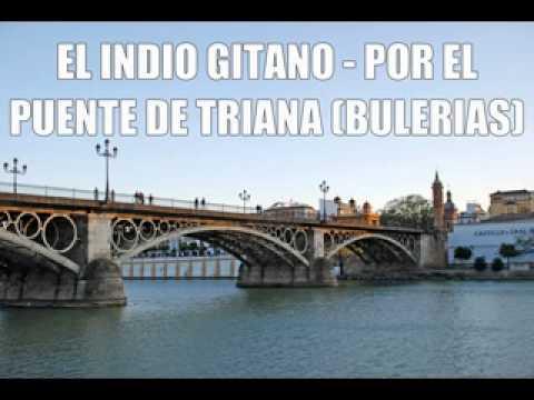 El Indio Gitano - por el puente de triana (bulerias)