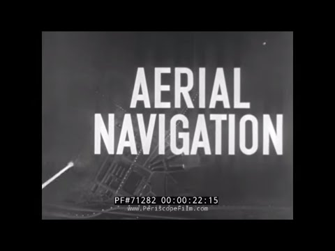WORLD WAR II AERIAL NAVIGATION - AIRWAYS FLYING FILM 71282
