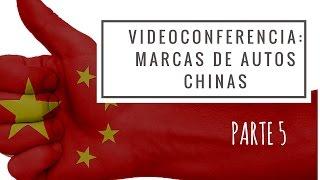 Marcas de Autos Chinas - Videoconferencia (parte 5)
