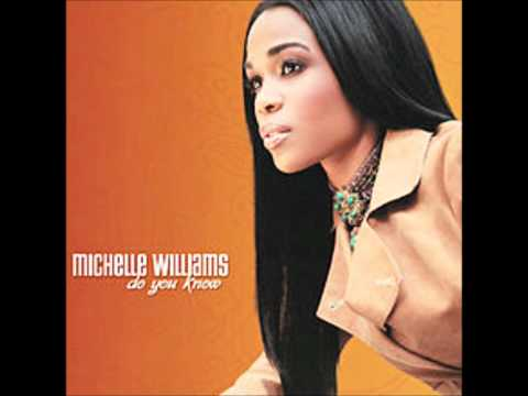 Michelle Williams- Do You Know