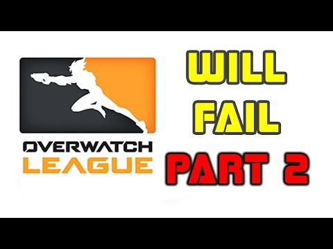 4 Reasons Why The Overwatch League Will Fail (Part 2 / Response Video)