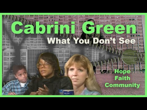 Cabrini Green What You Don T See