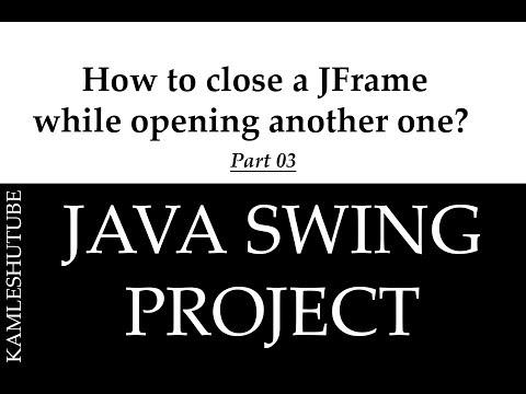 3 -How To Close A JFrame While Opening Another One? - Java Swing Projects