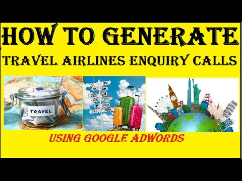 How To Generate Travel Airlines Enquiry Calls For Any Country