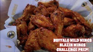 BUFFALO WILD WINGS BLAZIN WINGS CHALLENGE PREP!