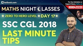 Last Minute Tips for SSC CGL 2018 | SSC Math Class | Preparation Strategy by Vineet Sir