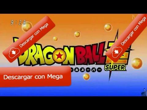 Descargar Dragon Ball Super por Mega(todos los capítulos)[sub. Español]
