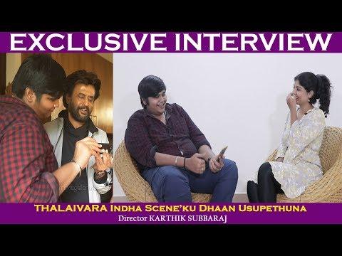 Thalaivara Usupethiya Scene Idhu Dhaan: Director Karthik Subbaraj | Exclusive | Petta |Rajinikanth