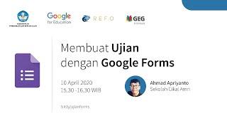 Indonesia Edu Webinars: Membuat Ujian dengan Google Forms