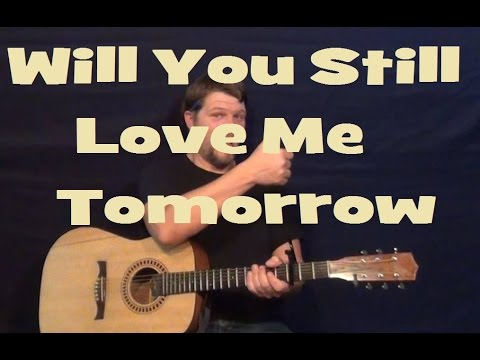 Will You Still Love Me Tomorrow (Shirelles) Easy Guitar Lesson Strum ...