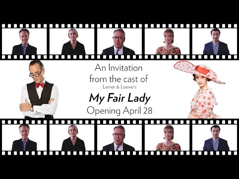 An invitation from the cast of MY FAIR LADY. Onstage at Lyric April 28 - May 21