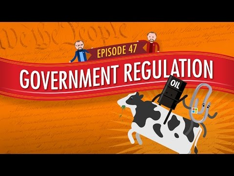 Government Regulation: Crash Course Government and Politics #47