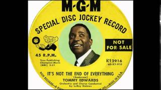 Watch Tommy Edwards Its Not The End Of Everything video