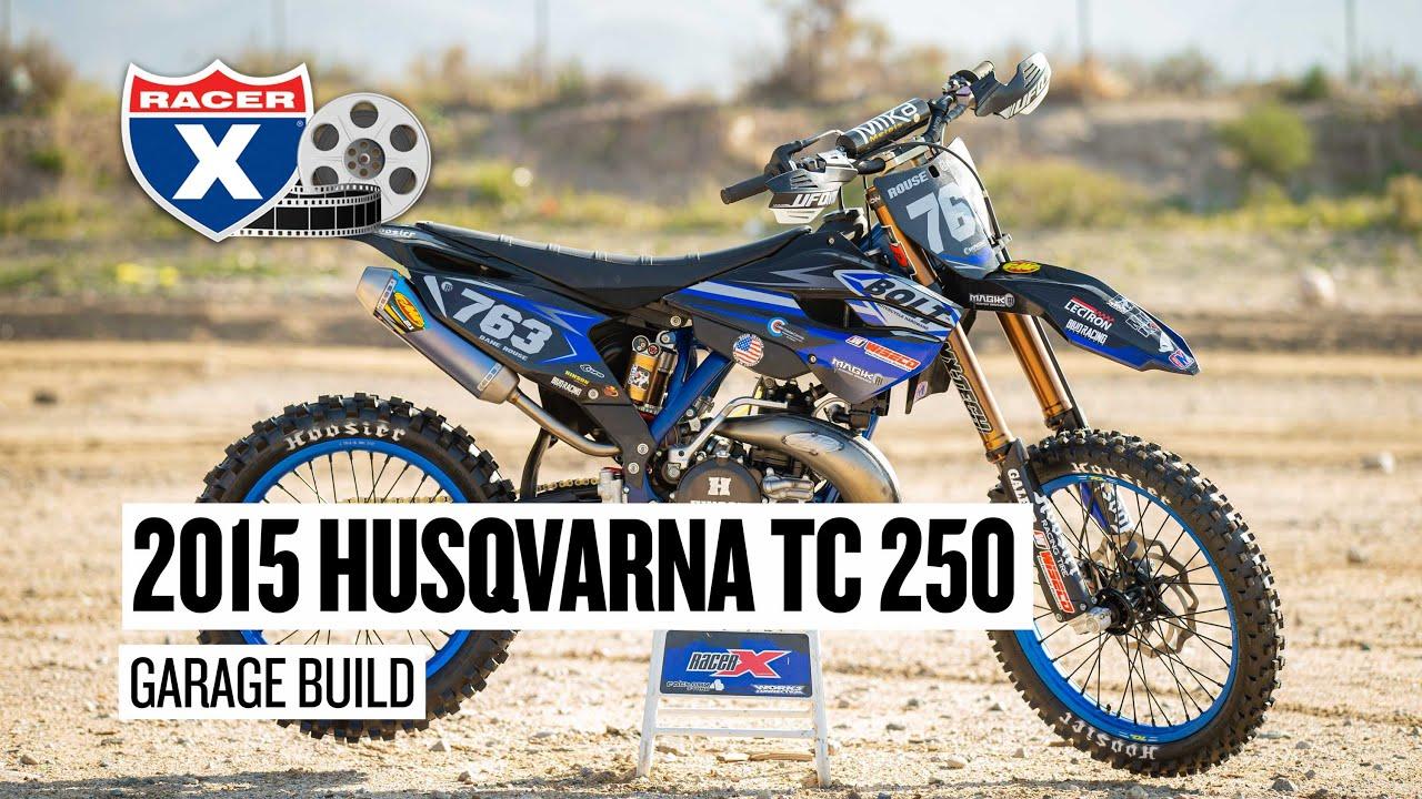 2015 Husqvarna TC 250 Two-Stroke Motocross Bike Build Garage Build | Racer X Films