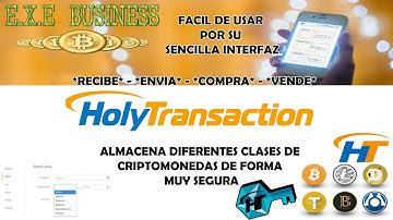 HOLYTRANSACTION // ALMACENA DIFERENTES CRIPTOMONEDAS // TRADING // EXE BUSINESS