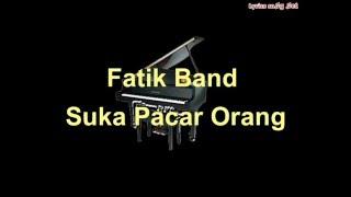Fatik Band - Suka Pacar Orang(LYRICS)
