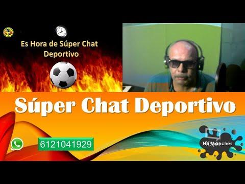  Es Viernes de Super Chat Deportivo   ►⚽️