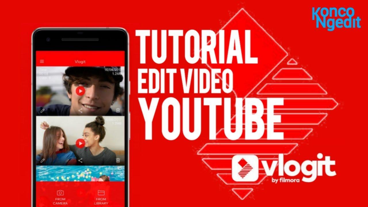 Cara Edit Video Vlog Youtube Vlog Pakai Aplikasi Vlogit Youtube