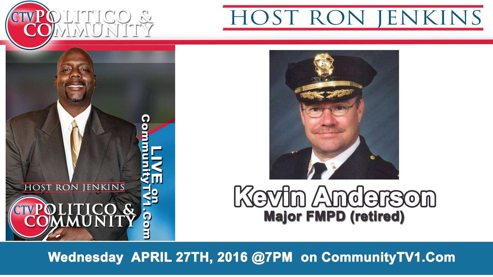 [4-27-2016] CTV Politico & Community with guest Kevin Anderson FMPD Major (Retired)