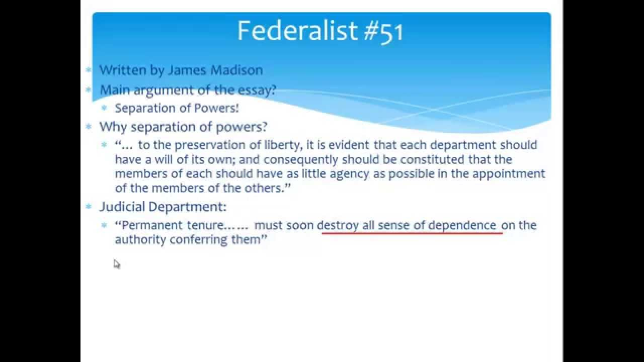 federalist 51 essays 51 essays in the federalist no 51 by james madison seems to be addressing  the issue of separation of powers and the system of checks and balances.