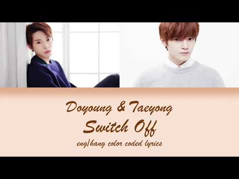 NCT TAEYONG & DOYOUNG - Switch Off [Han/Eng Lyrics]
