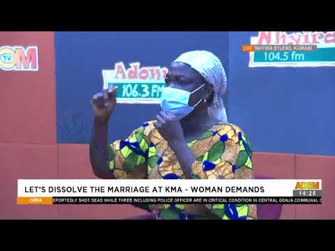 Woman Demands: Let's dissolve the marriage at KMA - Obra on Adom TV  (24-5-21)