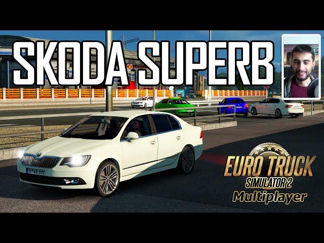 ETS 2 Multiplayer Arabalar Geldi! (Skoda SuperB)