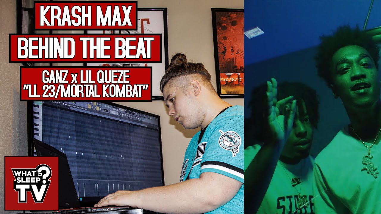 "Behind The Beat Of Ganz x Lil Queze ""LL 23/Mortal Kombat"" With Krash Max"
