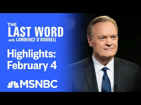 Watch The Last Word With Lawrence O'Donnell Highlights: February 4   MSNBC