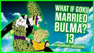 WHAT IF Goku Married Bulma? Part 13