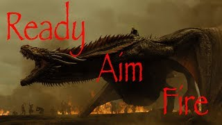 Game of Thrones - Ready Aim Fire