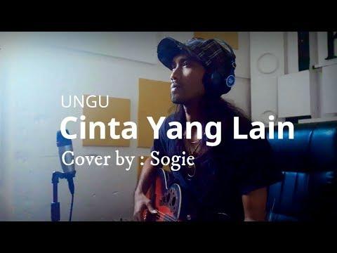 Ungu - Cinta yang lain (Cover by: Sogie)