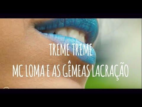 MC Loma e as Gêmeas Lacração - Treme Treme