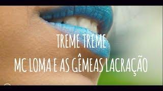 Baixar MC Loma e as Gêmeas Lacração - Treme Treme (Clipe Oficial)