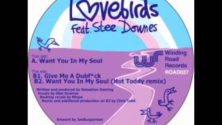 Want You In My Soul feat. Stee Downes (3hundreds Remix) - Lovebirds [HQ]