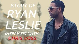 American Success Story: Chris Voss Interviews Ryan Leslie (Part I)