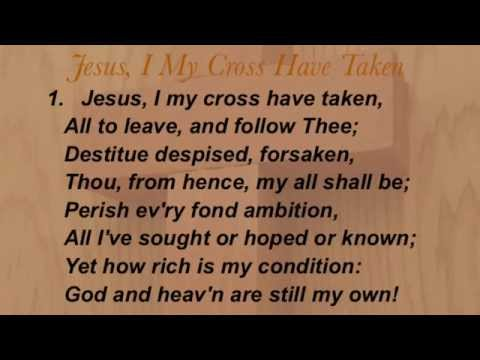 Jesus, I My Cross Have Taken (Baptist Hymnal #471)