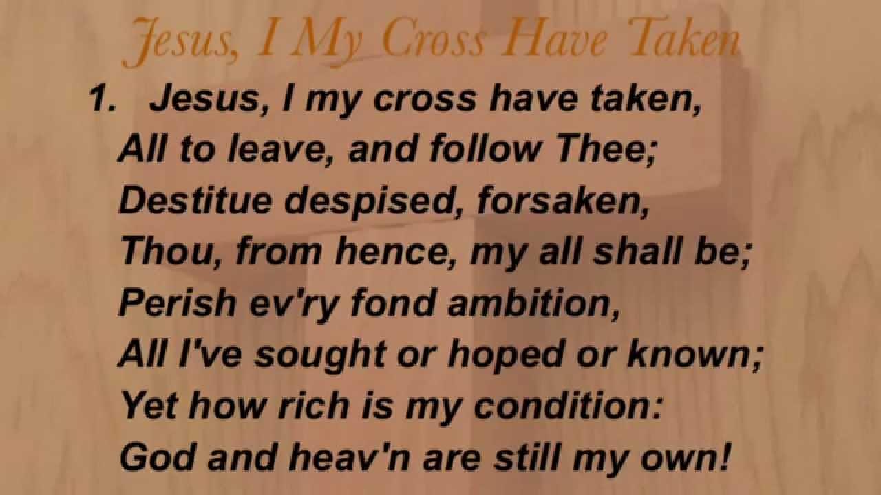 Jesus, I My Cross Have Taken (Baptist Hymnal #471) - YouTube