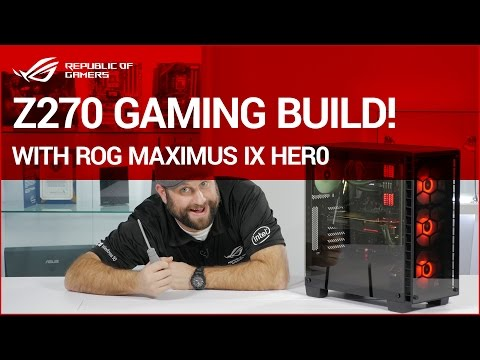 How to Build an Awesome Z270 Gaming PC!