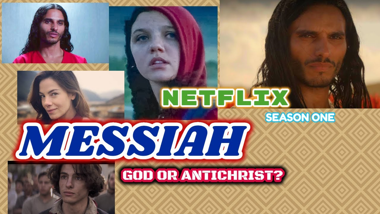 Netflix Messiah Season One Review Critique is He Jesus or the Antichrist?