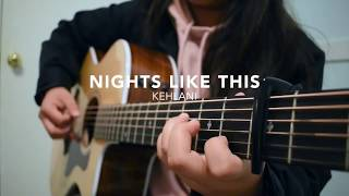 NIGHTS LIKE THIS - KEHLANI - FINGERSTYLE GUITAR COVER