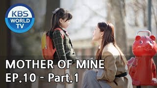 Mother of Mine   세상에서 제일 예쁜 내 딸 EP.10 - Part.1 [ENG, CHN, IND]